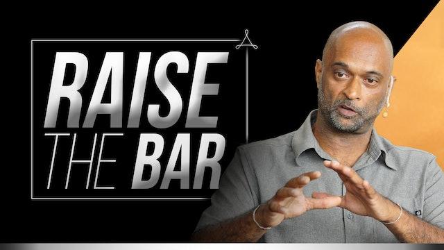 Raise the Bar I Bentinho & Anurag