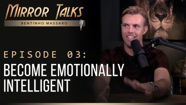 Mirror Talks #03 •  Become Emotionally Intelligent
