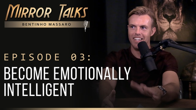 Mirror Talks • #03 — Become Emotionally Intelligent