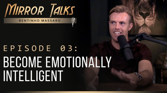 Mirror Talks #03 •  Become Emotionall...