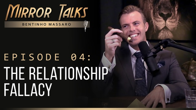 Mirror Talks • #04 — The Relationship Fallacy