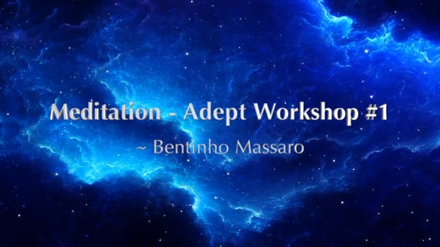 Meditation - Adept Workshop #1