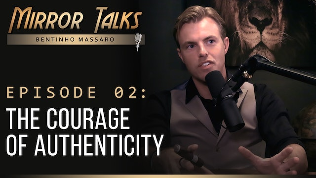 Mirror Talks • #02 — The Courage of Authenticity
