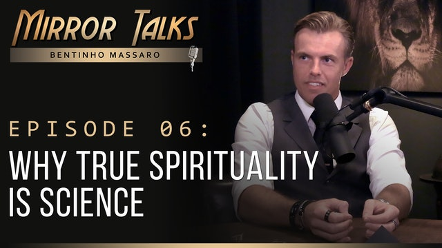 Mirror Talks #06 • Why True Spirituality is Science