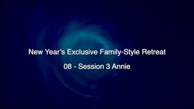 08 - Session 3 Annie - New Years retr...