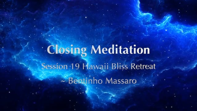 Closing Meditation - Session 19 Hawai...