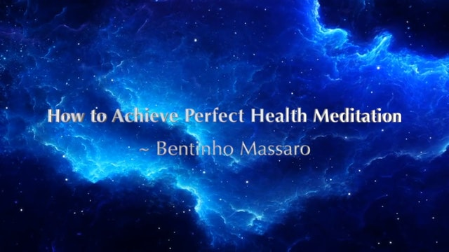 Meditation - How to Achieve Perfect Health