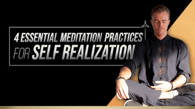 4 Essential Meditation Practices for Self Realization