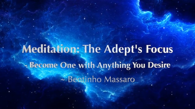 Meditation - The Adept's Focus - Become One with Anything You Desire