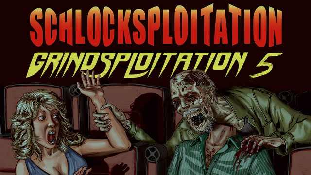 Schlocksploitation: Grindsploitation 5