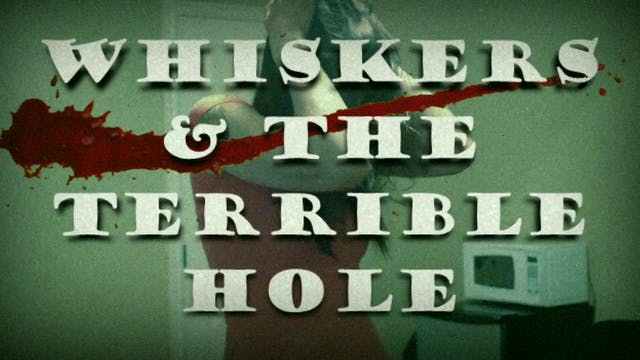 Whiskers & The Terrible Hole
