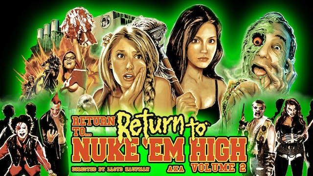 Return To Return To Nuke 'Em High A.K.A. VOL. 2