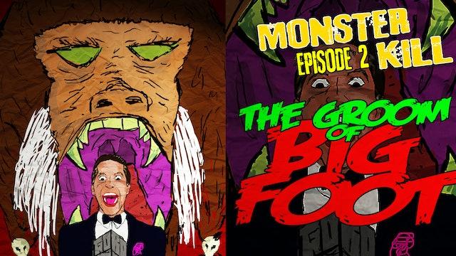 Episode 2: Groom of Bigfoot