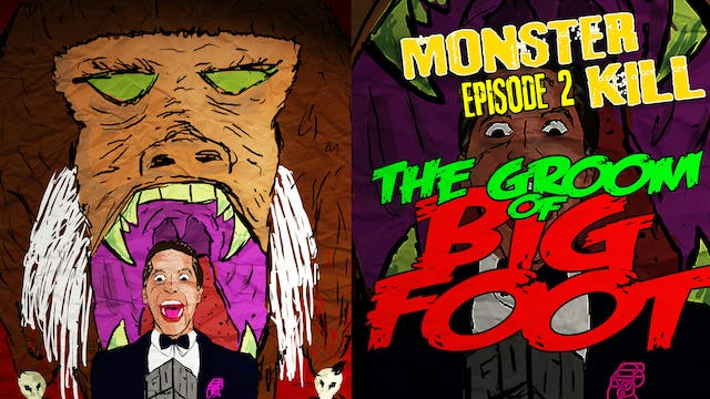 Episode 2: Groom of Bigfoot