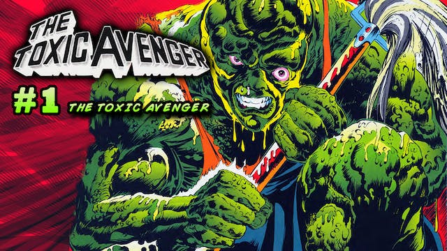 THE TOXIC AVENGER ISSUE #1