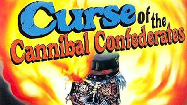Curse Of The Cannibal Confederates