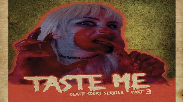 TASTE ME: Death-Scort Service 3