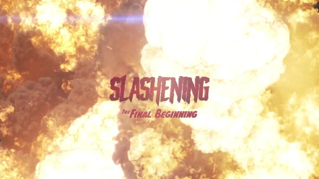 SLASHENING: THE FINAL BEGINNING TRAILER