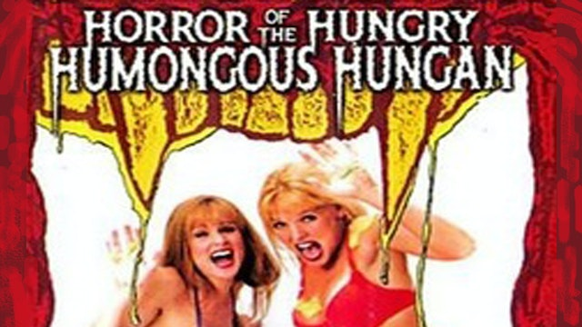 Horror Of The Humungus Hungan