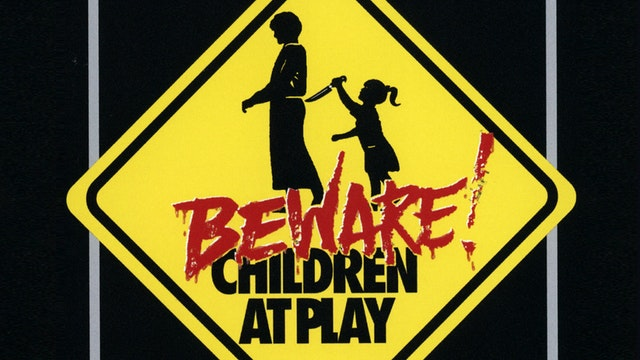 Beware Children At Play!