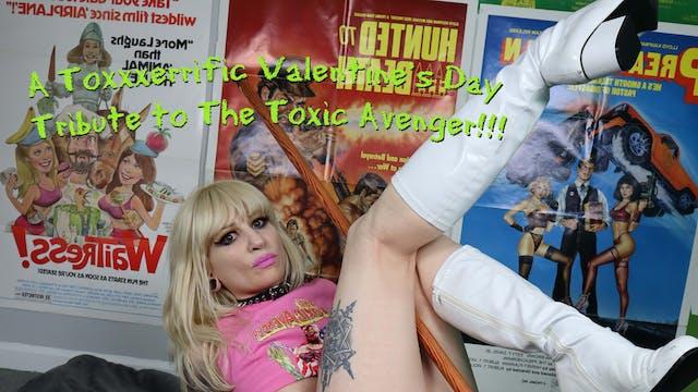 A Toxxxerrific Tribute to The Toxic Avenger!!!
