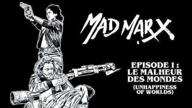 Mad Marx - Episode 1