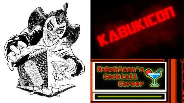Kabukimans Cocktail Special #5 - KABUKICON