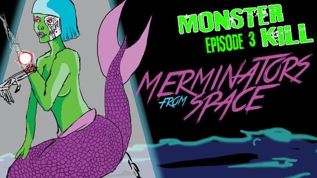 Episode 3: Merminators From Space