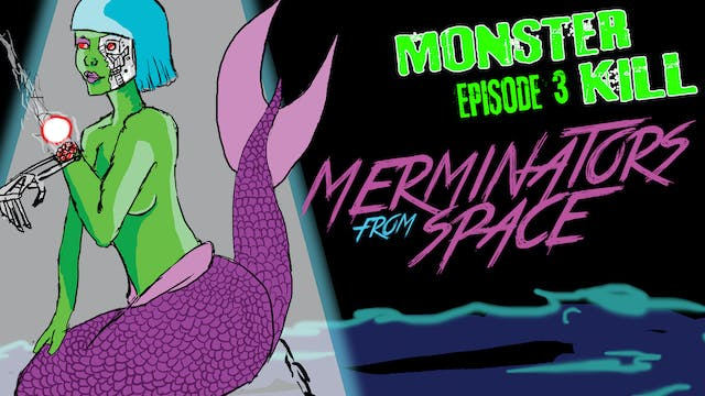 Episode 3: Merminators From Space
