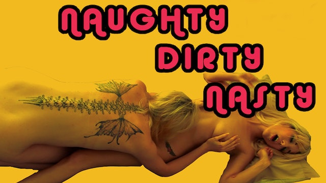 NAUGHTY DIRTY NASTY