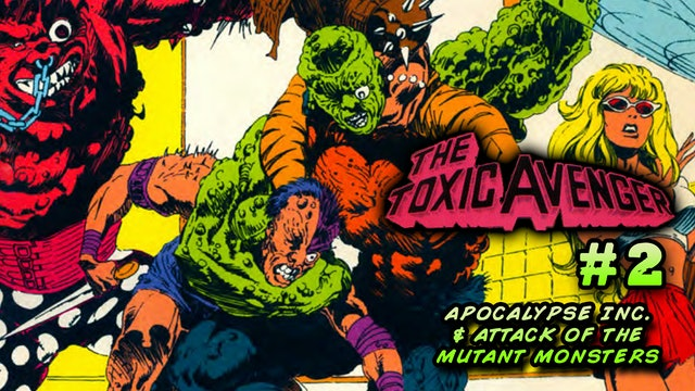 THE TOXIC AVENGER ISSUE #2