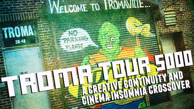 Troma Tour 5000 - A Creative Continuity and Cinema Insomnia CrossOver