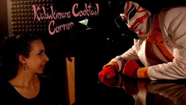 Kabukiman's Cocktail Corner: Episode 7