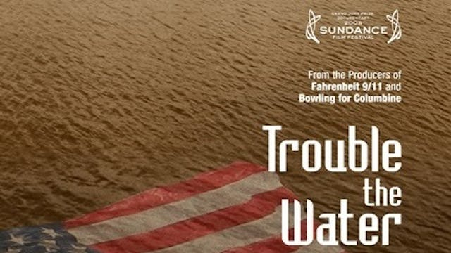 TROUBLE THE WATER Overseas Educational Streaming