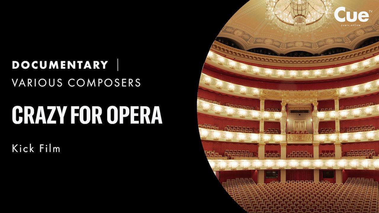 The State Opera - Crazy for Opera (Bavarian State Opera)