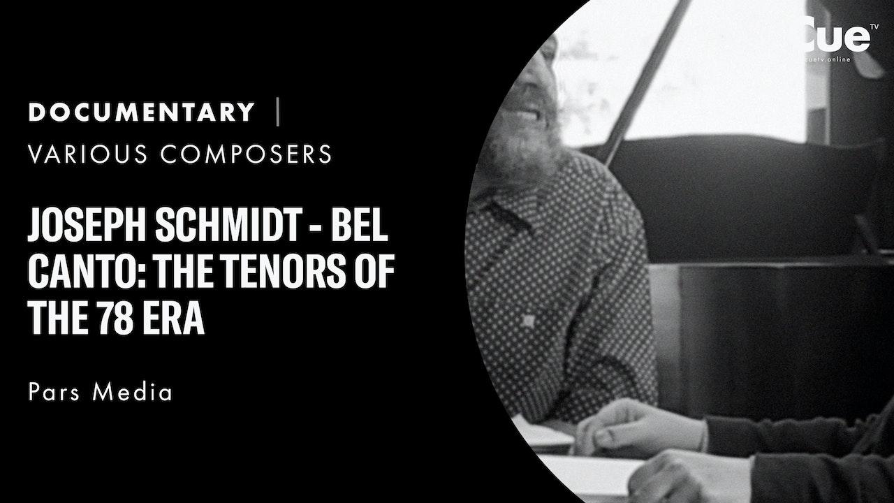 Joseph Schmidt - Bel canto: The Tenors of the 78 Era