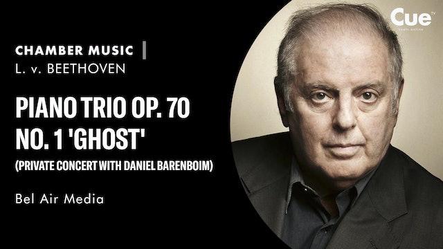 Piano Trio Op. 70 No. 1 'Ghost' (Private Concert with Daniel Barenboim)