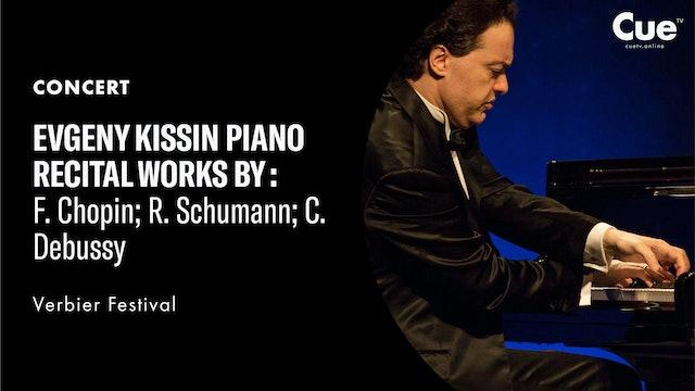 Evgeny Kissin - Works by Chopin; Schumann; Debussy