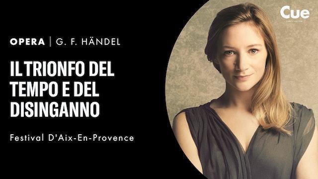 Aix-en-Provence Festival 2016  Händel: Il Trionfo del tempo e del Disinganno
