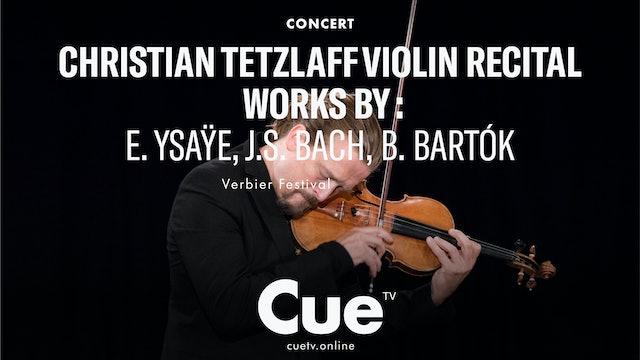 Christian Tetzlaff Violin Recital Works by E. Ysaÿe, J.S. Bach, B. Bartók