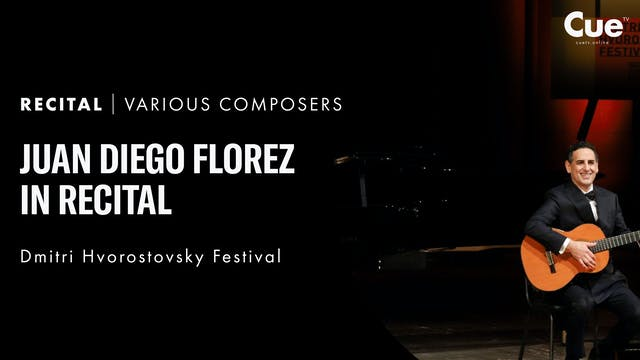 Dmitri Hvorostovsky Festival: Juan Diego Florez in Recital