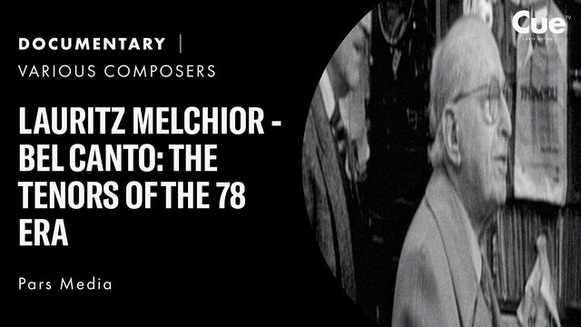 Lauritz Melchior - Bel canto: The Tenors of the 78 Era