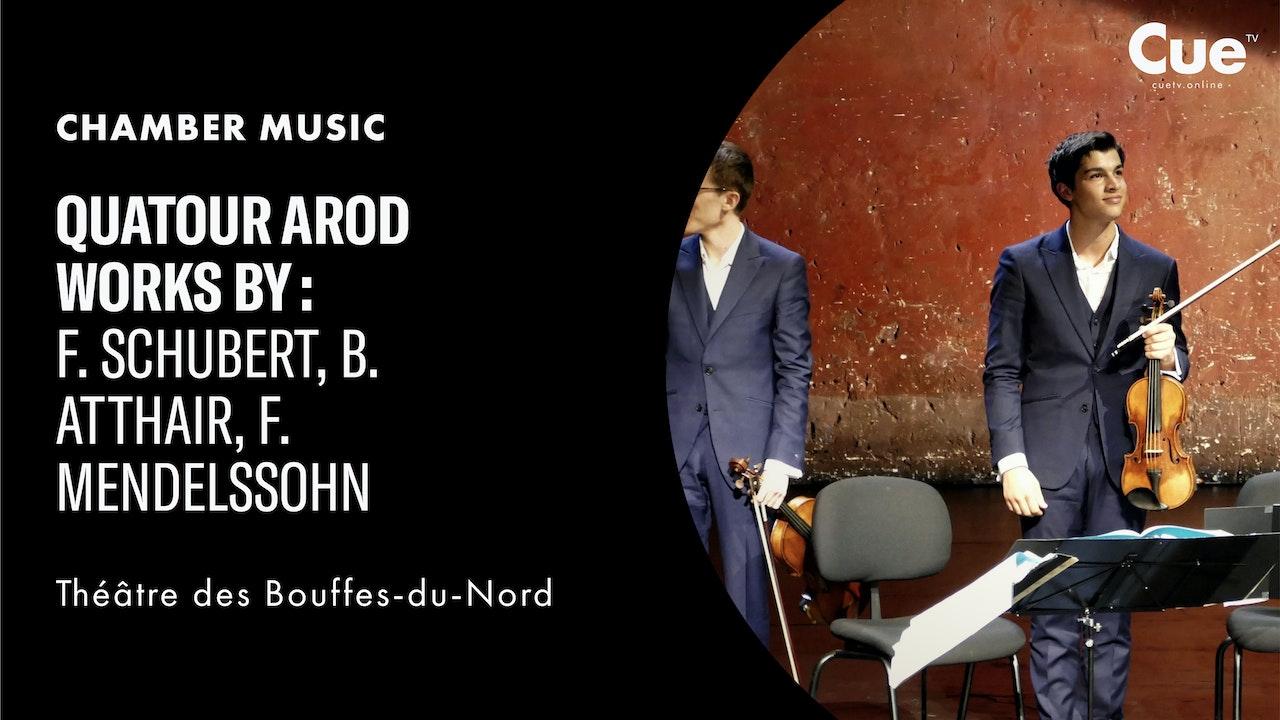 Quatour Arod  Works by F. Schubert, B. Atthair, F. Mendelssohn