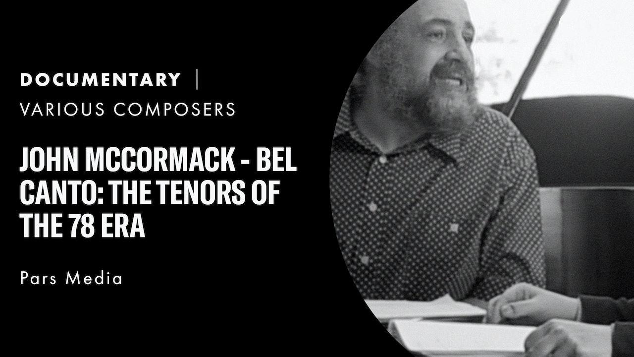 John McCormack - Bel canto: The Tenors of the 78 Era