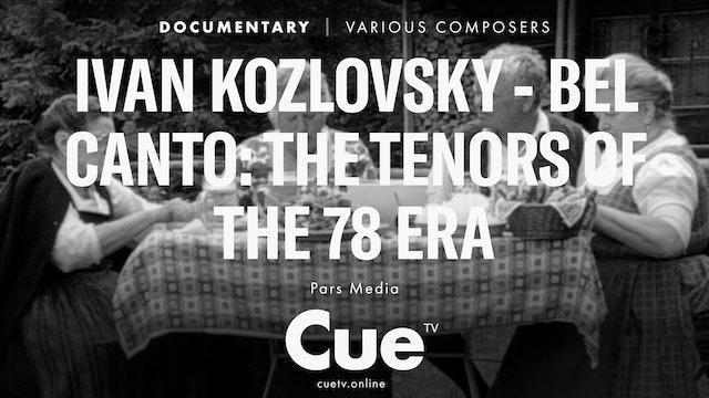 Ivan Kozlovsky - Bel canto: The Tenors of the 78 Era