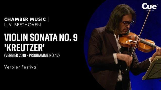 Violin Sonata No. 9 'Kreutzer' (Verbier 2019 - Programme No. 12)