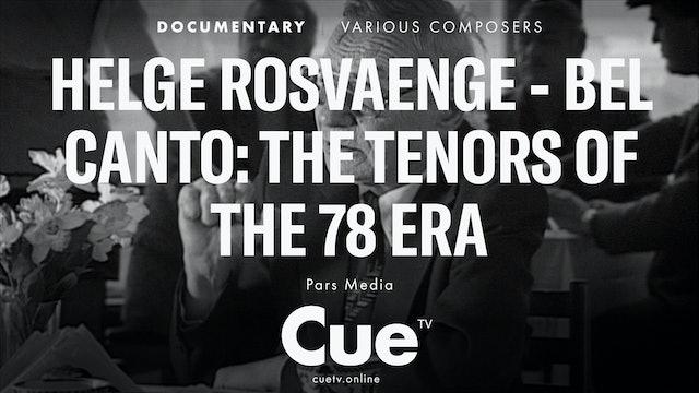 Helge Rosvaenge - Bel canto: The Tenors of the 78 Era