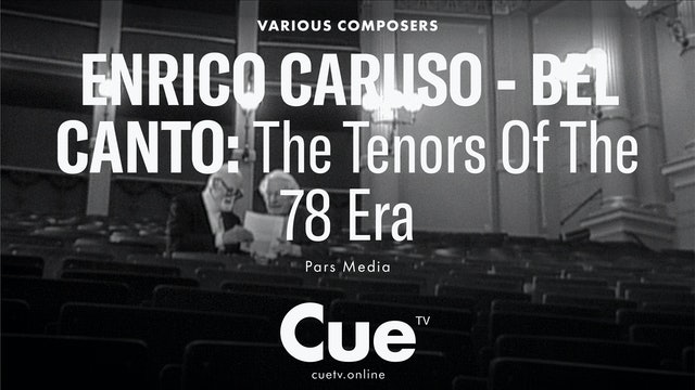 Enrico Caruso - Bel canto: The Tenors of the 78 Era