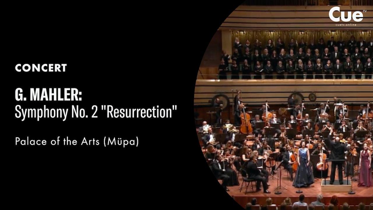 Symphony No. 2 'Resurrection' (Resurrection in Budapest)