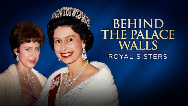 Behind Palace Walls: Royal Sisters